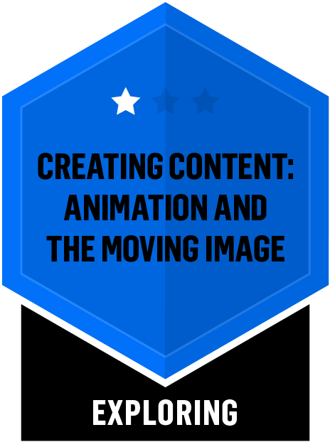 Badge for Creating Content: Animation and the Moving Image - Exploring