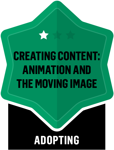 Badge for Creating Content: Animation and the Moving Image - Adopting