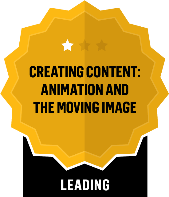Badge for Creating Content: Animation and the Moving Image - Leading