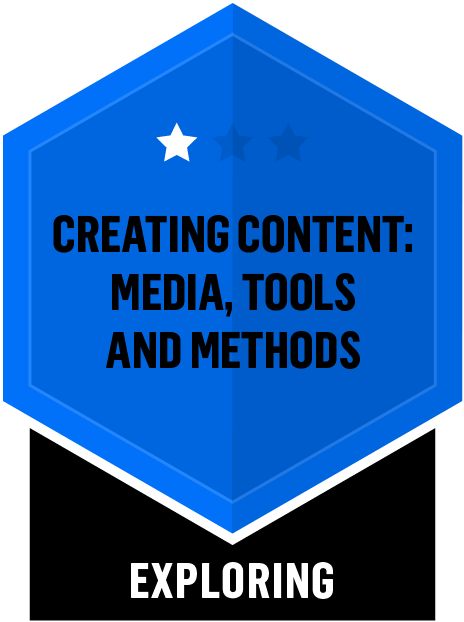 Badge for Creating Content: Media, Tools and Methods - Exploring