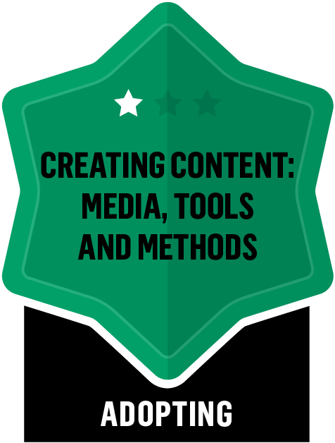 Badge for Creating Content: Media, Tools and Methods - Adopting